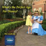 Show #2: What Is The Perfect Age For Disney? When Should You Take Your Kids To The Parks?