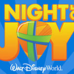 New Ticket Structure And Information Released For Disney's Night Of Joy 2017 – Tickets Now On Sale
